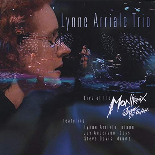 Lynne Arriale Trio: Live At the Montreux Jazz Festival