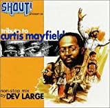 Dev Large / SHOUT! Presents Tribute to Curtis Mayfield