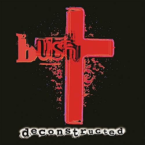 Bush - Deconstructed - Zortam Music