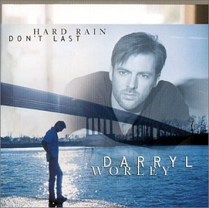 DARRYL WORLEY - Hard Rain Don