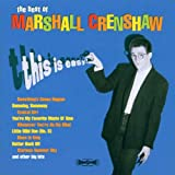 Album cover for The Best of Marshall Crenshaw: This Is Easy