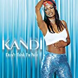 "Kandi - ""Don't Think I'm Not"" (Single)"