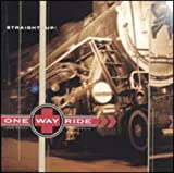 One Way Ride Straight Up! CD
