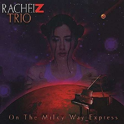 Rachel Z: On The Milky Way Express