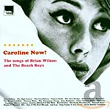 Album cover for Caroline Now! The Music of Brian Wilson and the Beach Boys