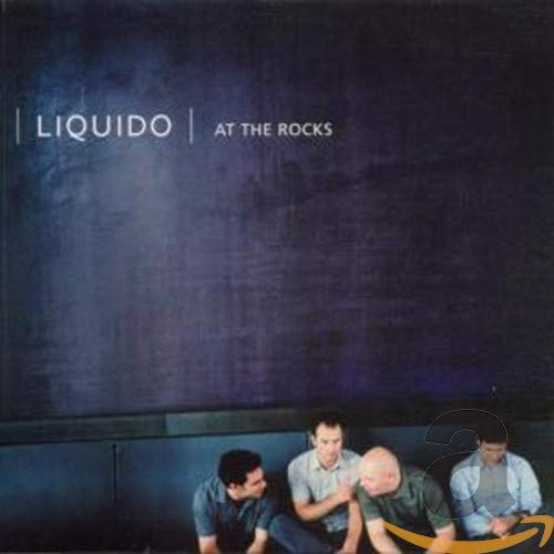 Liquido - At the Rocks - Zortam Music