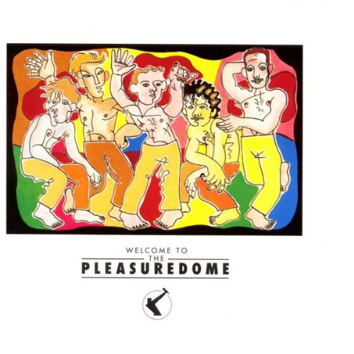 Frankie Goes To Hollywood - Welcome To The Pleasuredome - Zortam Music