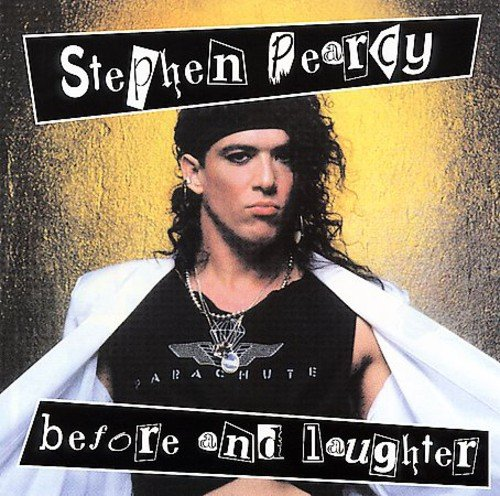 Original album cover of Before and Laughter by Stephen Pearcy