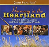 Bill Gaither & Gloria; Homecoming Friends - Harmony In The Heartland