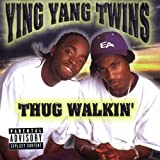>Ying Yang Twins - Thug Walkin'