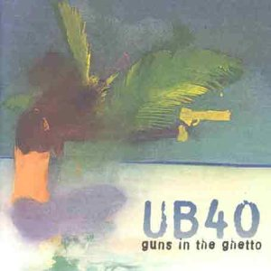 Ub40 - Guns in the Ghetto - Zortam Music