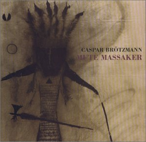 Caspar Brtzmann: Mute Massaker