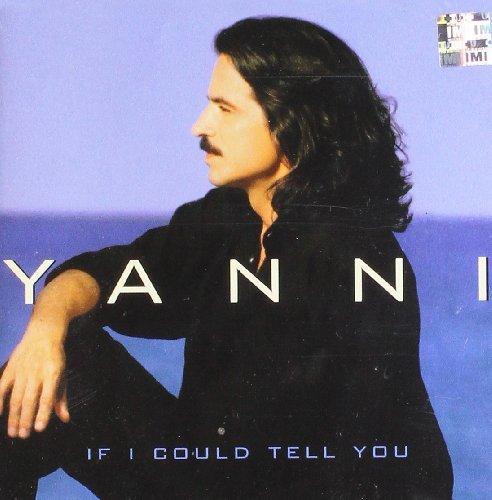 Yanni - If I could tell you - Zortam Music