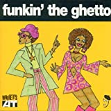 Album cover for Funkin' The Ghetto