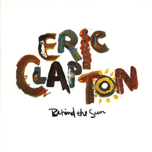 Eric Clapton - Behind The Sun - Zortam Music