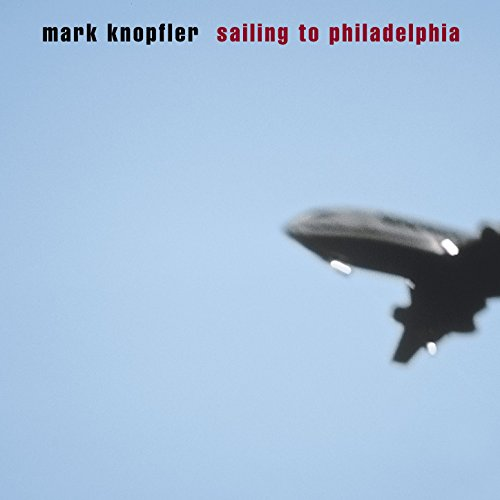 Mark Knopfler - Sailing to Philadelphia - Zortam Music