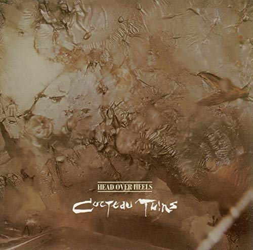 Head Over heels - Cocteau twins