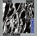 Brtzmann/Haino/Haino: Shadows