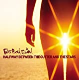 Fatboy Slim - Halfway Between the Gutter and the Stars (clean edit)