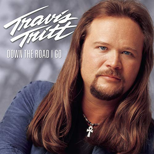 TRAVIS TRITT - Down the road I go - Zortam Music