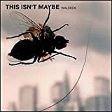 Copertina di This Isn't Maybe