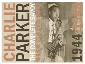 Charlie Parker: The Complete Savoy & Dial Studio Recordings 1944-1948