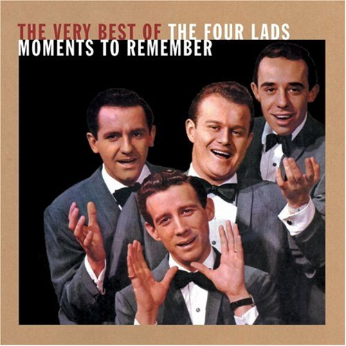 Moments to Remember: Very Best of the Four Lads