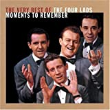 Cubierta del álbum de Moments to Remember: Very Best of the Four Lads