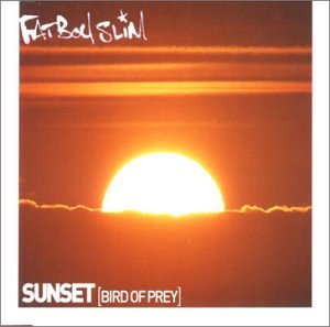 Fatboy Slim - Sunset (Bird of Prey) - Zortam Music