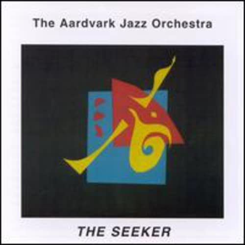 Original album cover of The Seeker by Aardvark Jazz Orchestra
