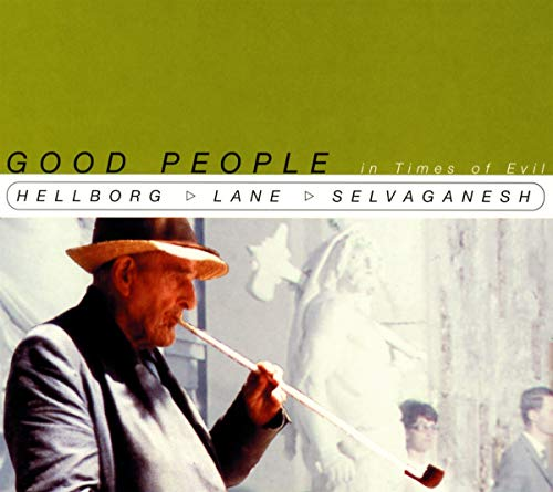 Jonas Hellborg: Good People, In Times Of Evil