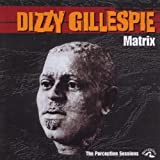 Dizzy Gillespie: Matrix
