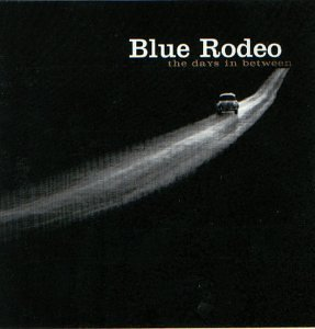 BLUE RODEO - the days in between - Zortam Music