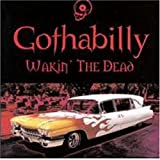 Album cover for Gothabilly: Wakin' The Dead