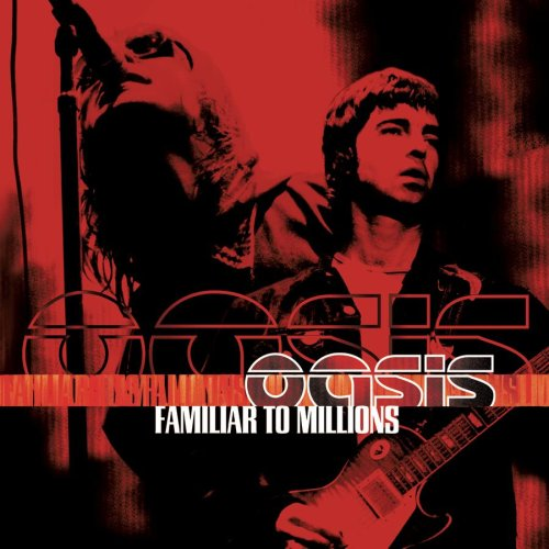 Oasis - Familiar To Millions (Disc 1) - Zortam Music