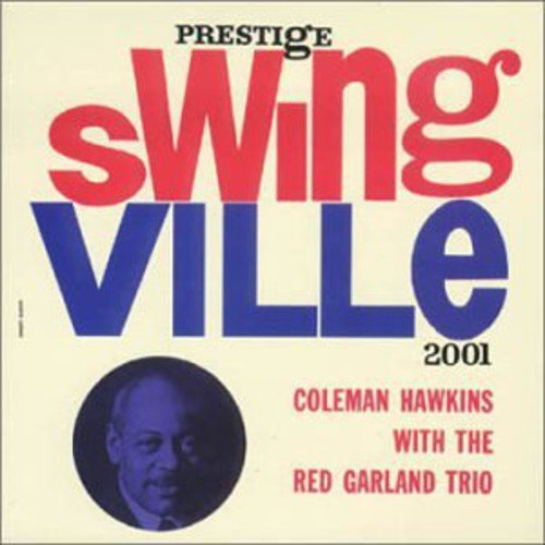 Coleman Hawkins - Coleman Hawkins With The Red Garland Trio: Swingville - Zortam Music