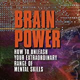 Buy Brain Power: How to Unleash Your Extraordinary Range of Mental Skills from Amazon