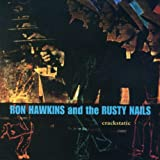 ron hawkins and the rusty nails - crackstatic