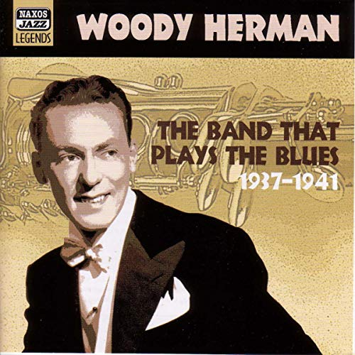 Woody Herman: The Band That Plays The Blues 1938