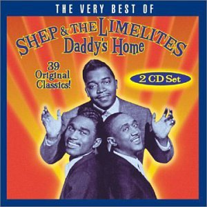 Daddy's Home: The Very Best of Shep & the Limelites