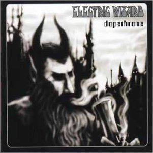 Electric Wizard - Dopethrone - Zortam Music