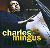 "Read ""The Very Best Of Charles Mingus"" reviewed by Mike Perciaccante"