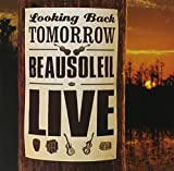 Album cover for Looking Back Tomorrow- Beausoleil Live