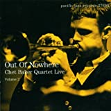 Cover von Out of Nowhere - Chet Baker Quartet Live, Vol. 2