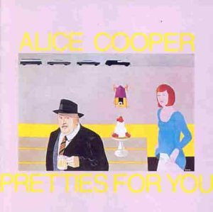 Pretties for You by Alice Cooper album cover