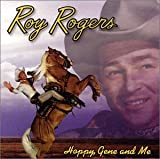 >Roy Rogers - Hoppy, Gene And Me