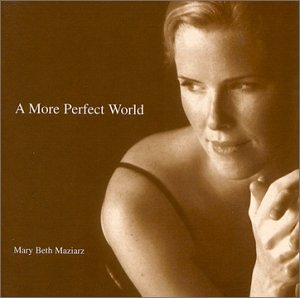 Mary Beth Maziarz - A More Perfect World