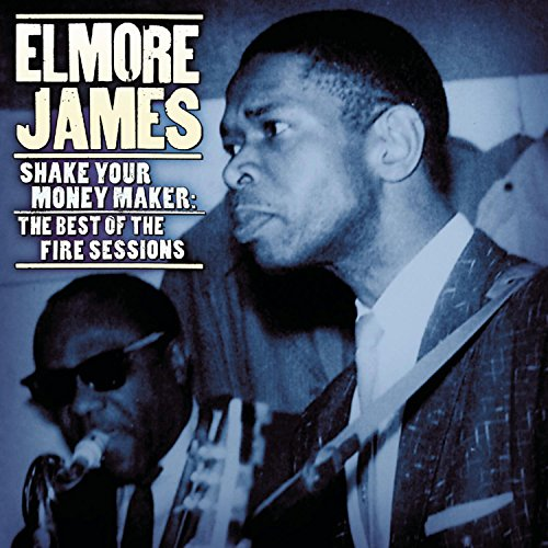 Shake Your Moneymaker: The Best of the Fire Sessions