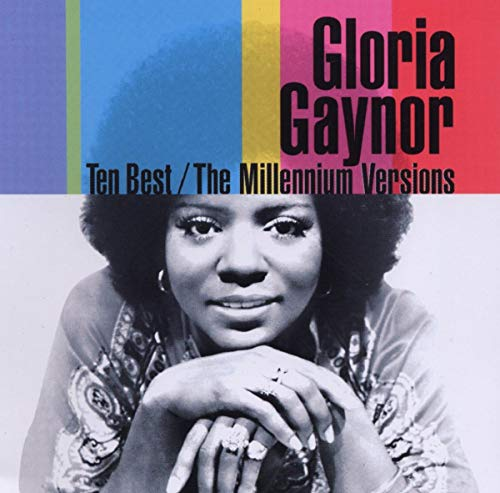 Gloria Gaynor - Ten Best: Millennium Versions - Zortam Music