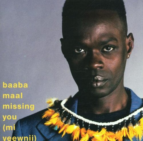 Baaba Maal: Missing You (Mi Yeewnii)